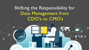 Shifting Resposibility for Data Management CDO's to CMO's